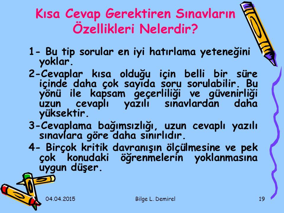 04.04.2015Bilge L.Demirel19 Kısa Cevap Gerektiren Sınavların Özellikleri Nelerdir.