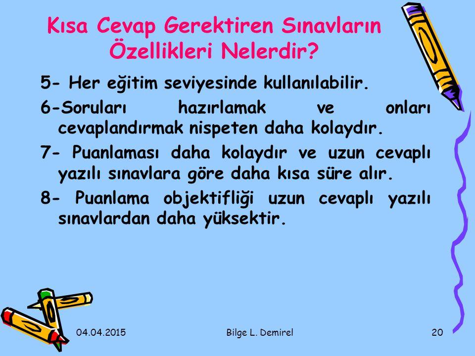 04.04.2015Bilge L.Demirel20 Kısa Cevap Gerektiren Sınavların Özellikleri Nelerdir.