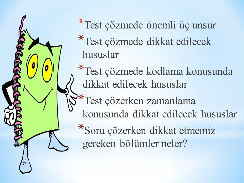 * Test çözmede önemli üç unsur * Test çözmede dikkat edilecek hususlar * Test çözmede kodlama konusunda dikkat edilecek hususlar * Test çözerken zaman