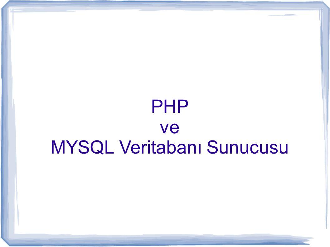 PHP ve MYSQL Veritabanı Sunucusu