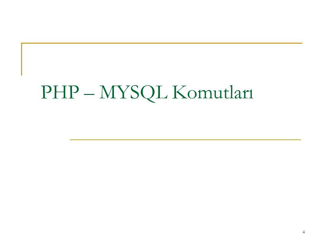 4 PHP – MYSQL Komutları