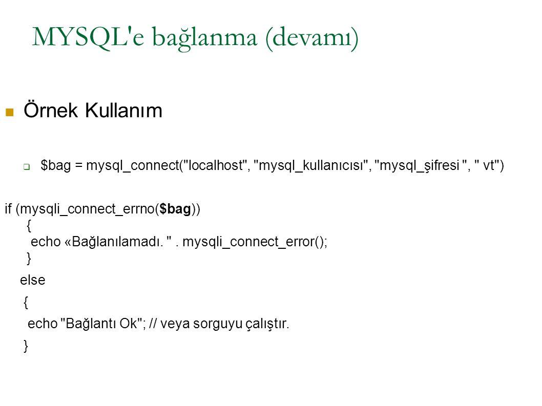 Çalışılacak olan MYSQL veritabanının seçilmesi Sırada çalışılacak olan veritabanını değiştirme var:  mysqli_select_db($bag,$veritabani); //değişken kullanıyorsanız  mysqli_select_db($bag,'phpkitabı'); //dizgi kullanıyorsanız Fonksiyon başarılı olursa TRUE olmaz ise FALSE döndürür.