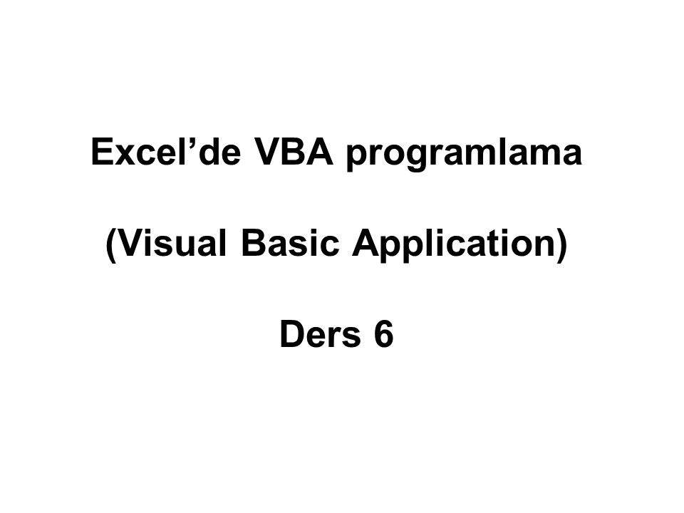 Excel'de VBA programlama (Visual Basic Application) Ders 6