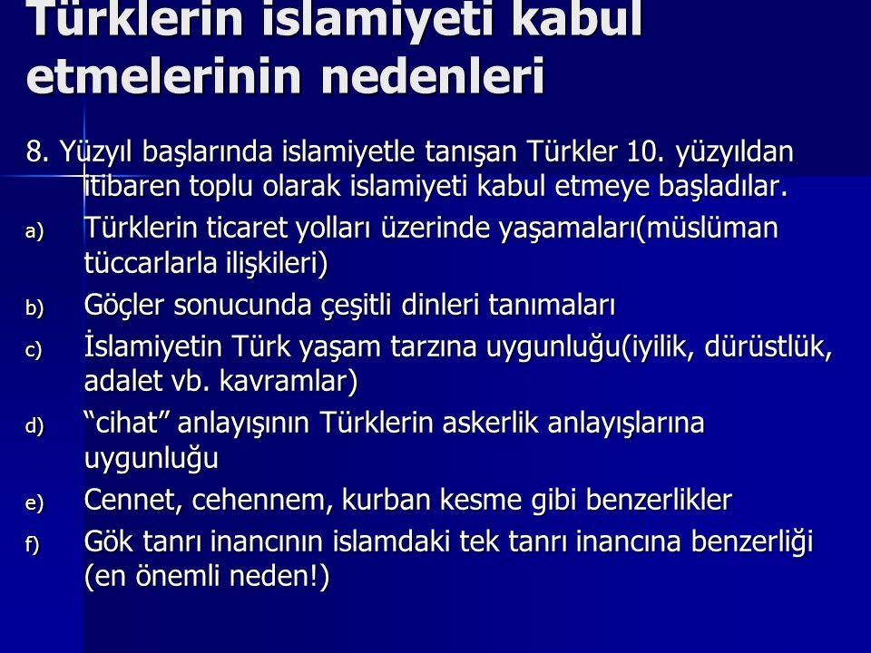 Türklerin islamiyeti kabul etmelerinin nedenleri 8.