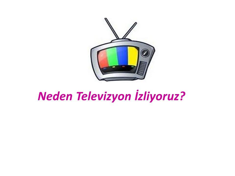 Neden Televizyon İzliyoruz?