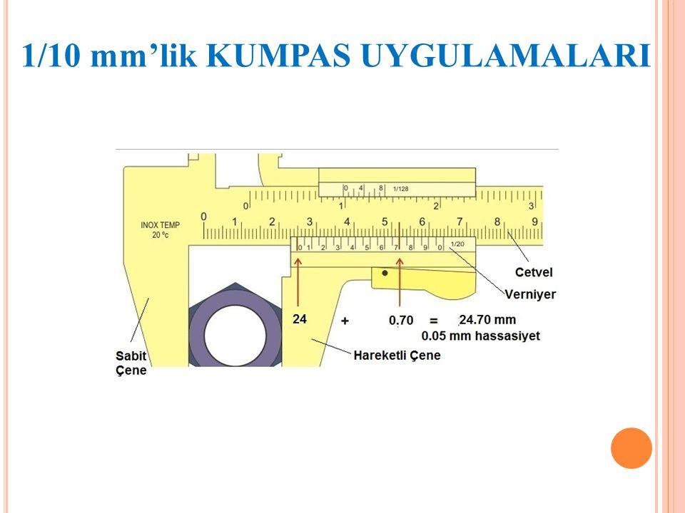 1/10 mm'lik KUMPAS UYGULAMALARI