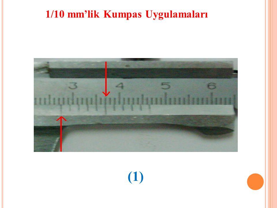 1/10 mm'lik Kumpas Uygulamaları (1)