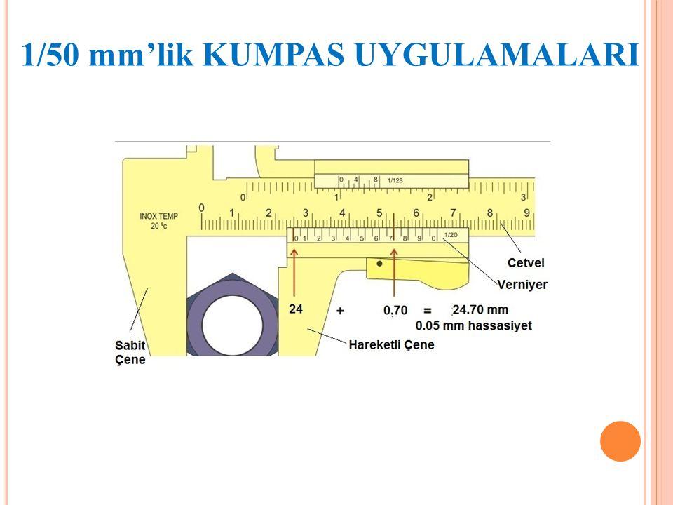 1/50 mm'lik KUMPAS UYGULAMALARI