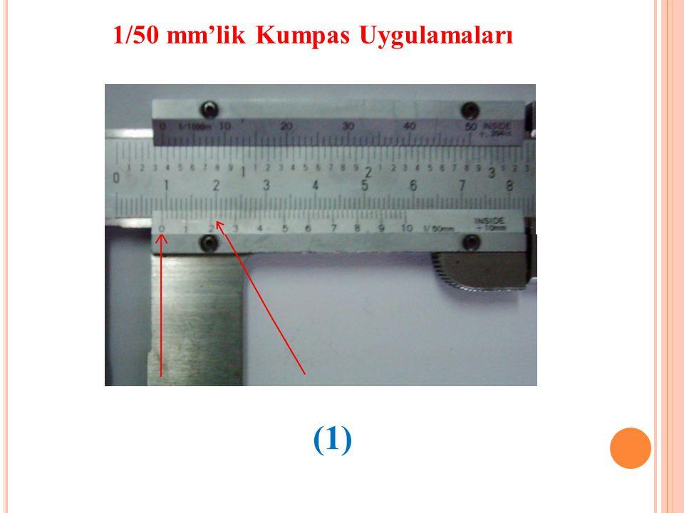 1/50 mm'lik Kumpas Uygulamaları (1)