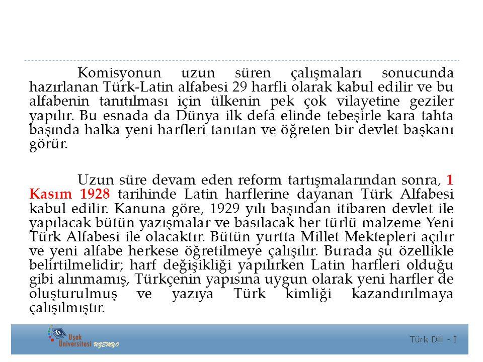 Komisyonun uzun süren çalışmaları sonucunda hazırlanan Türk-Latin alfabesi 29 harfli olarak kabul edilir ve bu alfabenin tanıtılması için ülkenin pek çok vilayetine geziler yapılır.