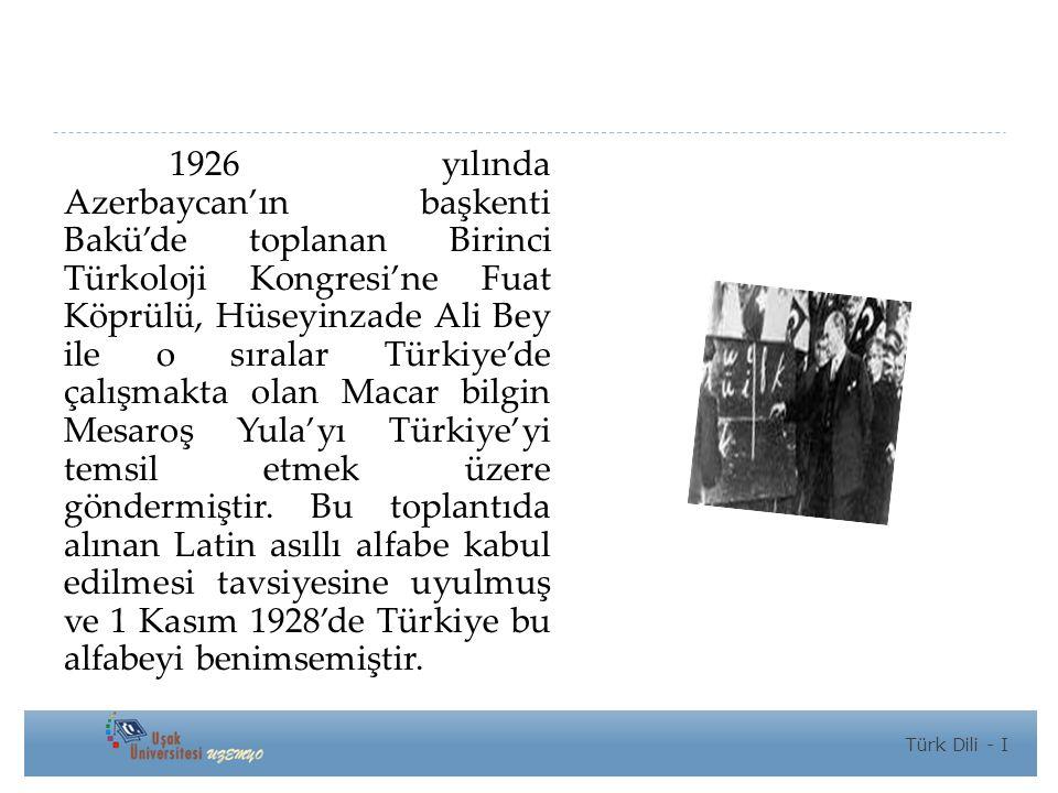 1926 yılında Azerbaycan'ın başkenti Bakü'de toplanan Birinci Türkoloji Kongresi'ne Fuat Köprülü, Hüseyinzade Ali Bey ile o sıralar Türkiye'de çalışmakta olan Macar bilgin Mesaroş Yula'yı Türkiye'yi temsil etmek üzere göndermiştir.