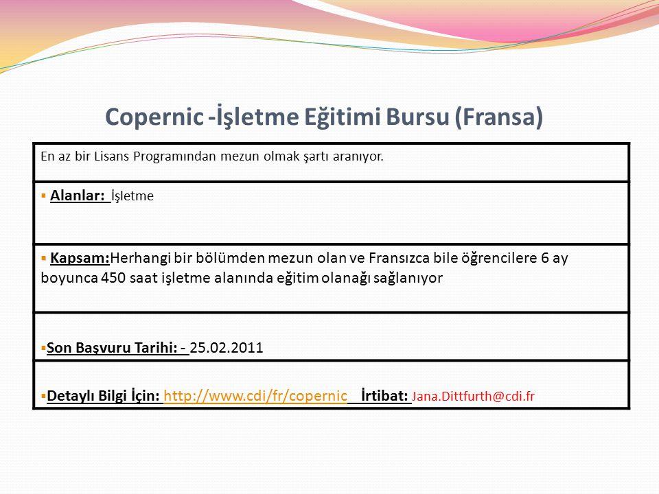 Copernic -İşletme Eğitimi Bursu (Fransa) En az bir Lisans Programından mezun olmak şartı aranıyor.