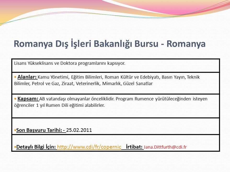 Romanya Dış İşleri Bakanlığı Bursu - Romanya Lisans Yükseklisans ve Doktora programlarını kapsıyor.