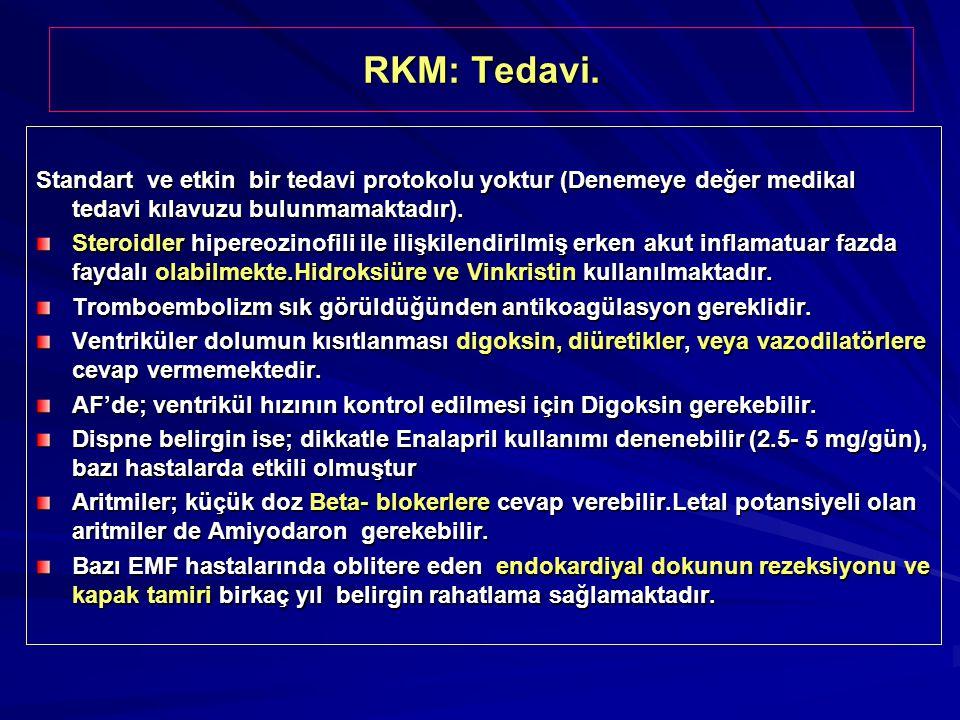 RKM: Tedavi. Standart ve etkin bir tedavi protokolu yoktur (Denemeye değer medikal tedavi kılavuzu bulunmamaktadır). Steroidler hipereozinofili ile il