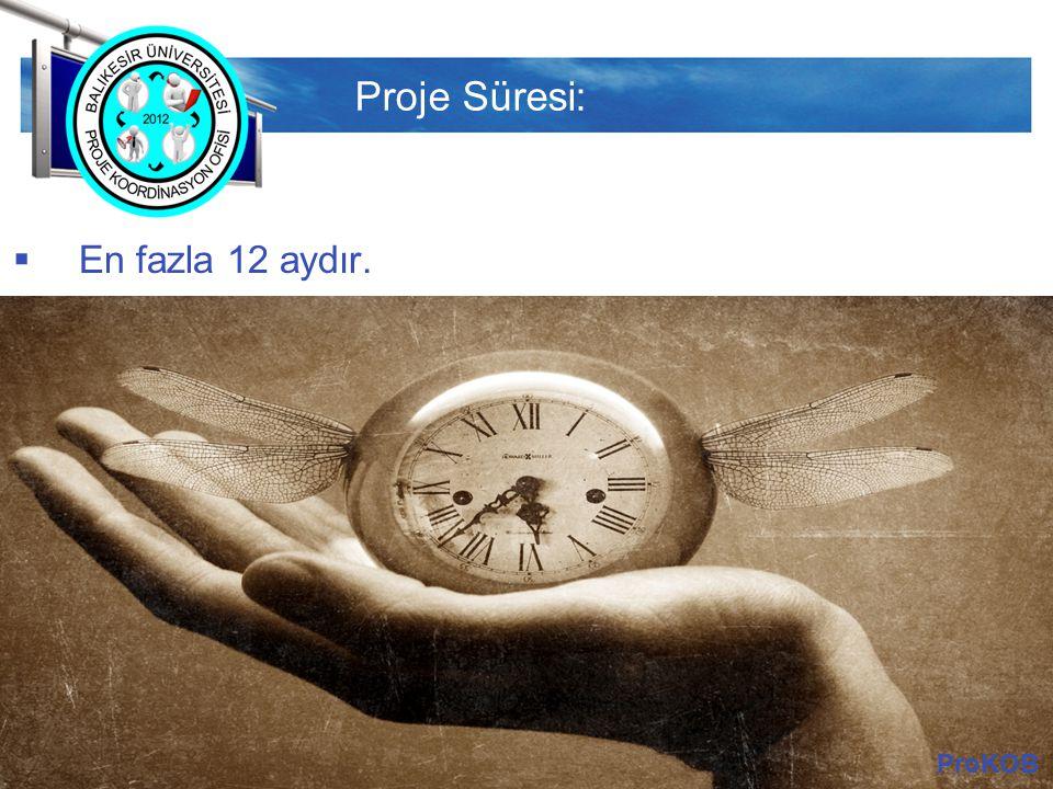 LOGO Proje Süresi:  En fazla 12 aydır. ProKOB