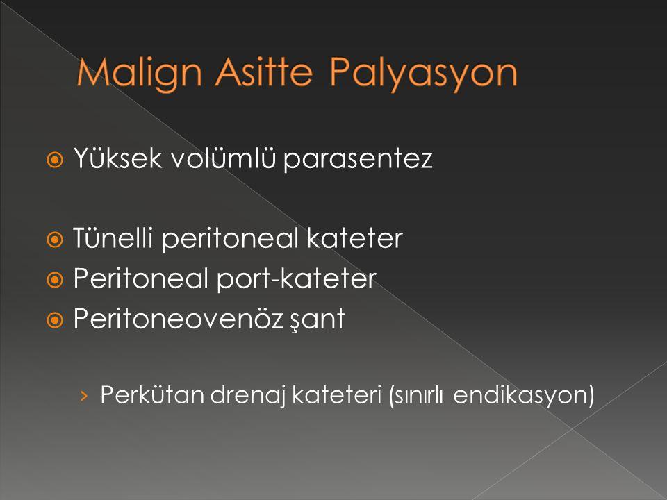  Yüksek volümlü parasentez  Tünelli peritoneal kateter  Peritoneal port-kateter  Peritoneovenöz şant › Perkütan drenaj kateteri (sınırlı endikasyon)