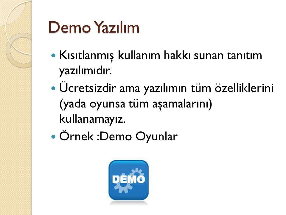 Demo Yazılım Kısıtlanmış kullanım hakkı sunan tanıtım yazılımıdır.