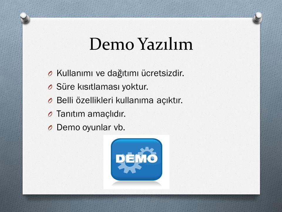 Demo Yazılım O Kullanımı ve dağıtımı ücretsizdir. O Süre kısıtlaması yoktur. O Belli özellikleri kullanıma açıktır. O Tanıtım amaçlıdır. O Demo oyunla