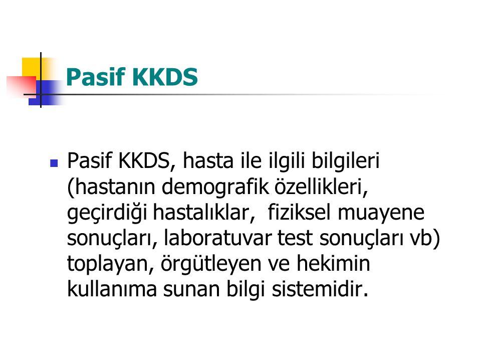 Pasif KKDS, hasta ile ilgili bilgileri (hastanın demografik özellikleri, geçirdiği hastalıklar, fiziksel muayene sonuçları, laboratuvar test sonuçları