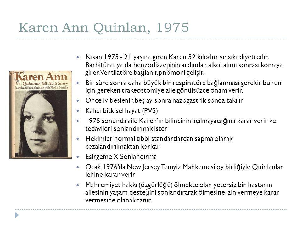 Karen Ann Quinlan, 1975 Nisan 1975 - 21 yaşına giren Karen 52 kilodur ve sıkı diyettedir. Barbitürat ya da benzodiazepinin ardından alkol alımı sonras