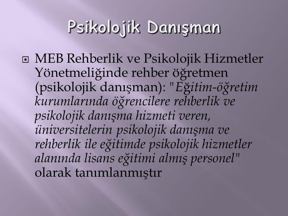 MEB Rehberlik ve Psikolojik Hizmetler Yönetmeliğinde rehber öğretmen (psikolojik danışman):