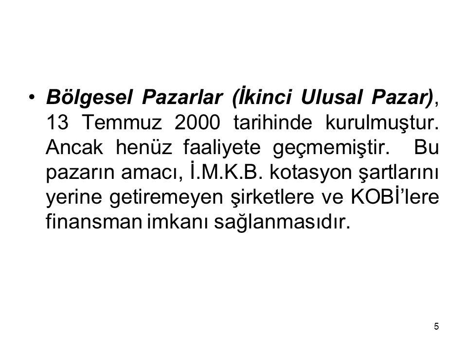 5 Bölgesel Pazarlar (İkinci Ulusal Pazar), 13 Temmuz 2000 tarihinde kurulmuştur. Ancak henüz faaliyete geçmemiştir. Bu pazarın amacı, İ.M.K.B. kotasyo