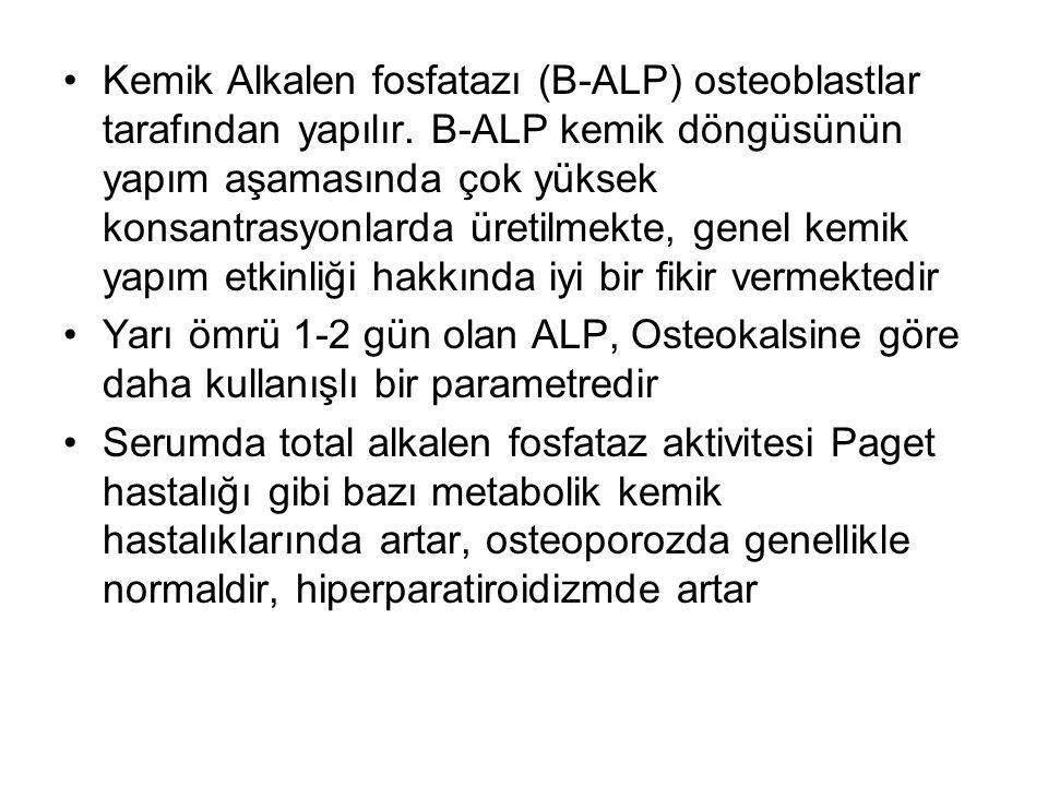 Kemik Alkalen fosfatazı (B-ALP) osteoblastlar tarafından yapılır.