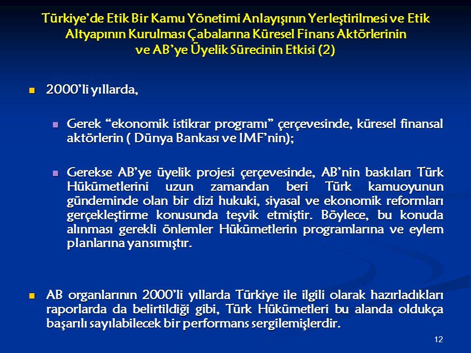 12 Türkiye'de Etik Bir Kamu Yönetimi Anlayışının Yerleştirilmesi ve Etik Altyapının Kurulması Çabalarına Küresel Finans Aktörlerinin ve AB'ye Üyelik S