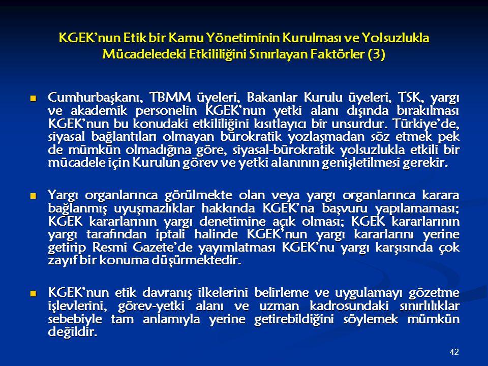 42 KGEK'nun Etik bir Kamu Yönetiminin Kurulması ve Yolsuzlukla Mücadeledeki Etkililiğini Sınırlayan Faktörler (3) Cumhurbaşkanı, TBMM üyeleri, Bakanla
