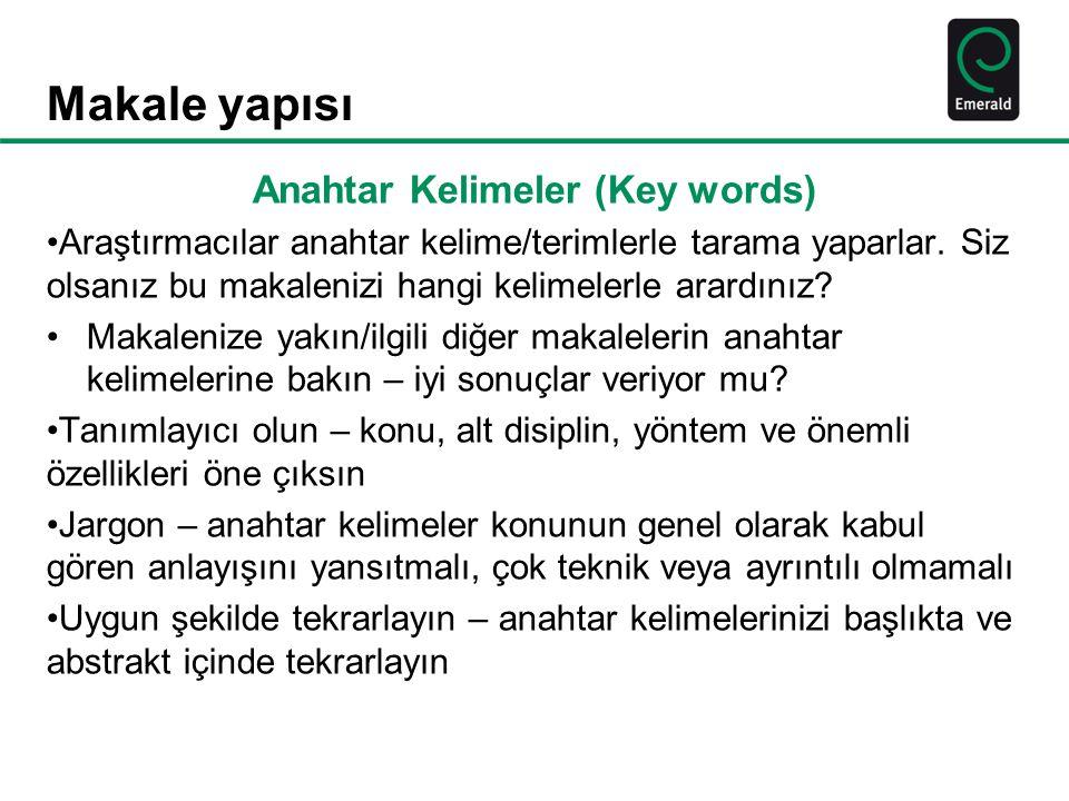 Makale yapısı Anahtar Kelimeler (Key words) Araştırmacılar anahtar kelime/terimlerle tarama yaparlar.
