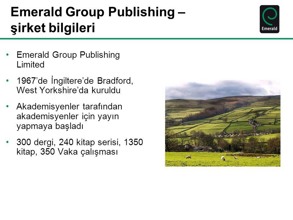 Emerald Group Publishing – şirket bilgileri Emerald Group Publishing Limited 1967'de İngiltere'de Bradford, West Yorkshire'da kuruldu Akademisyenler tarafından akademisyenler için yayın yapmaya başladı 300 dergi, 240 kitap serisi, 1350 kitap, 350 Vaka çalışması