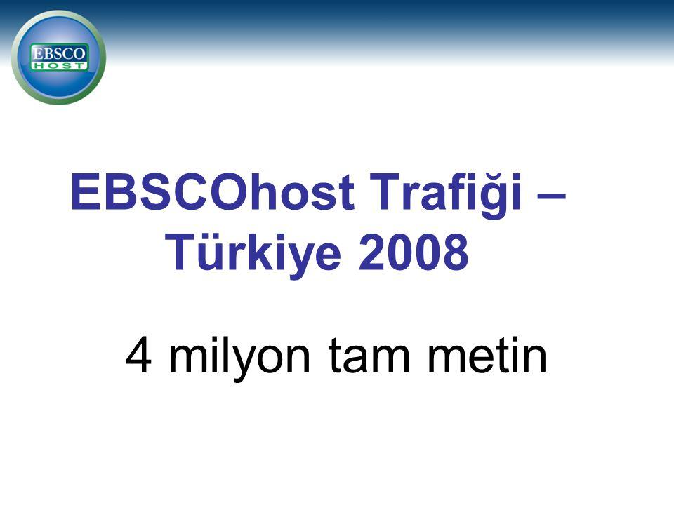 EBSCOhost Trafiği – Türkiye 2008 16.1 milyon makale özeti