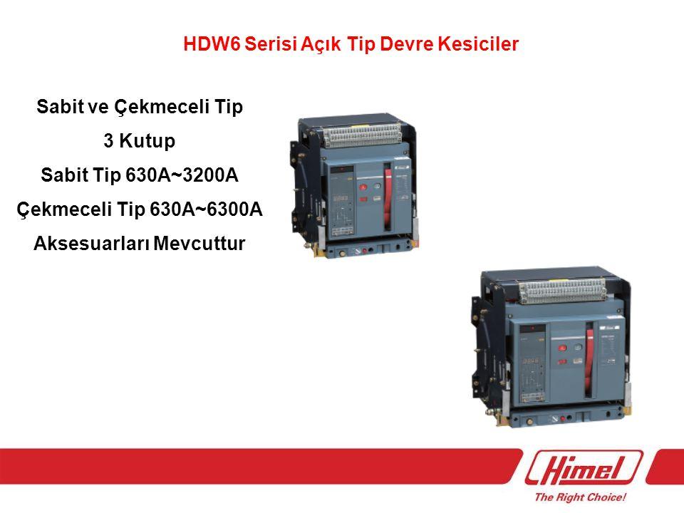 HDW6 Serisi Açık Tip Devre Kesiciler Sabit ve Çekmeceli Tip 3 Kutup Sabit Tip 630A~3200A Çekmeceli Tip 630A~6300A Aksesuarları Mevcuttur