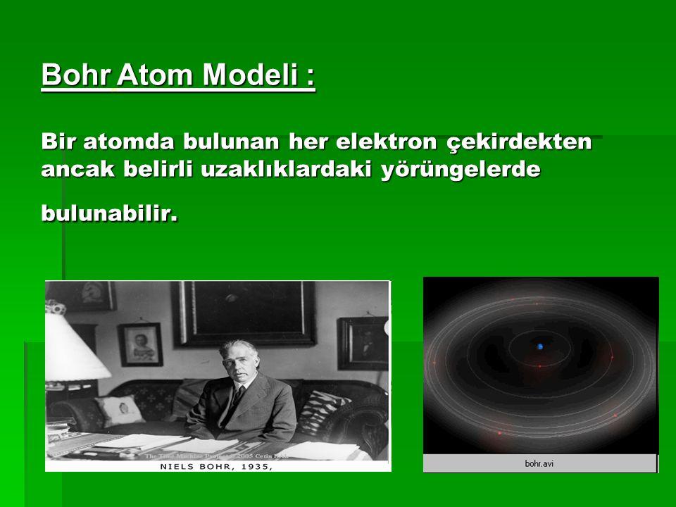 Ernest Rutherford:  Atomun yapısında bulunan Küçük parçacıklar atomun merkezinin etrafında dolaşır.