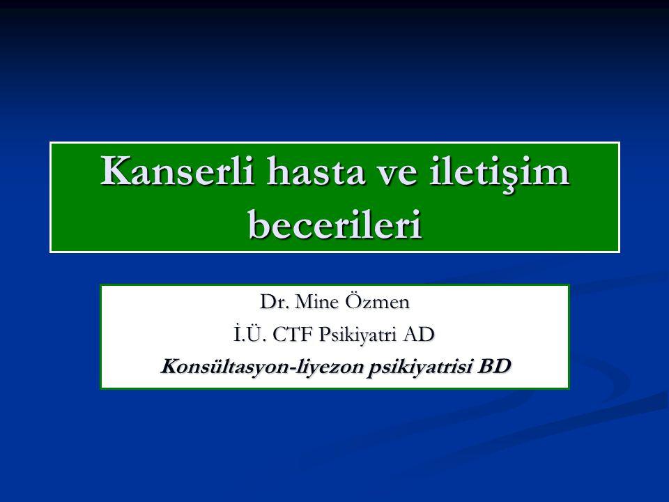 Kanserli hasta ve iletişim becerileri Dr.Mine Özmen İ.Ü.