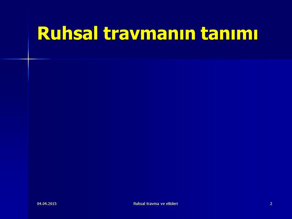 04.04.2015Ruhsal travma ve etkileri33 2.
