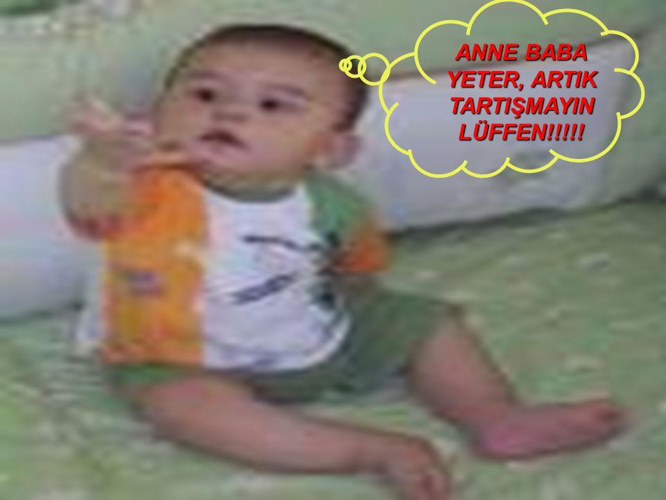 10 ANNE BABA YETER, ARTIK TARTIŞMAYIN LÜFFEN!!!!!