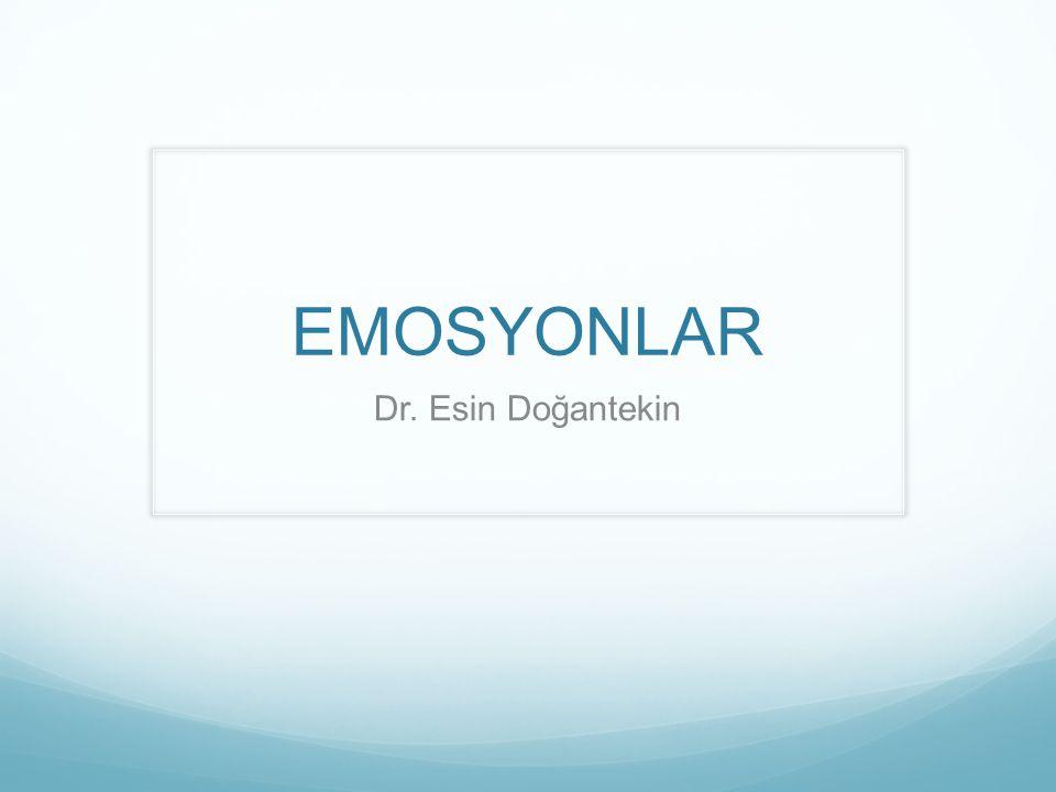 EMOSYONLAR Dr. Esin Doğantekin