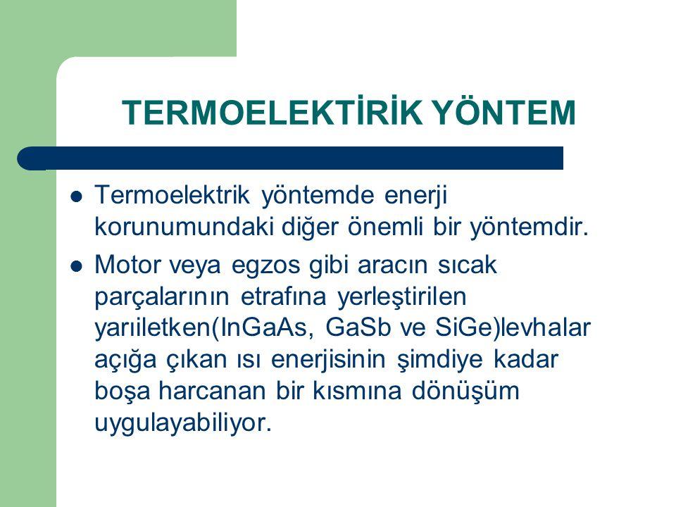 TERMOELEKTİRİK YÖNTEM Termoelektrik yöntemde enerji korunumundaki diğer önemli bir yöntemdir.