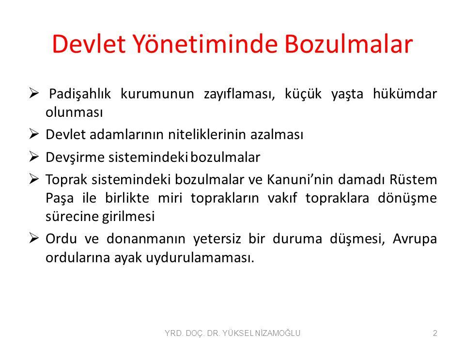 Devlet Yönetiminde Bozulmalar  Hazinenin gelir-gider dengesinin bozulması  Celali isyanlarının yaygınlaşması sonucunda Anadolu'da güvenliğin bozulması, vergilerin toplanamaması.