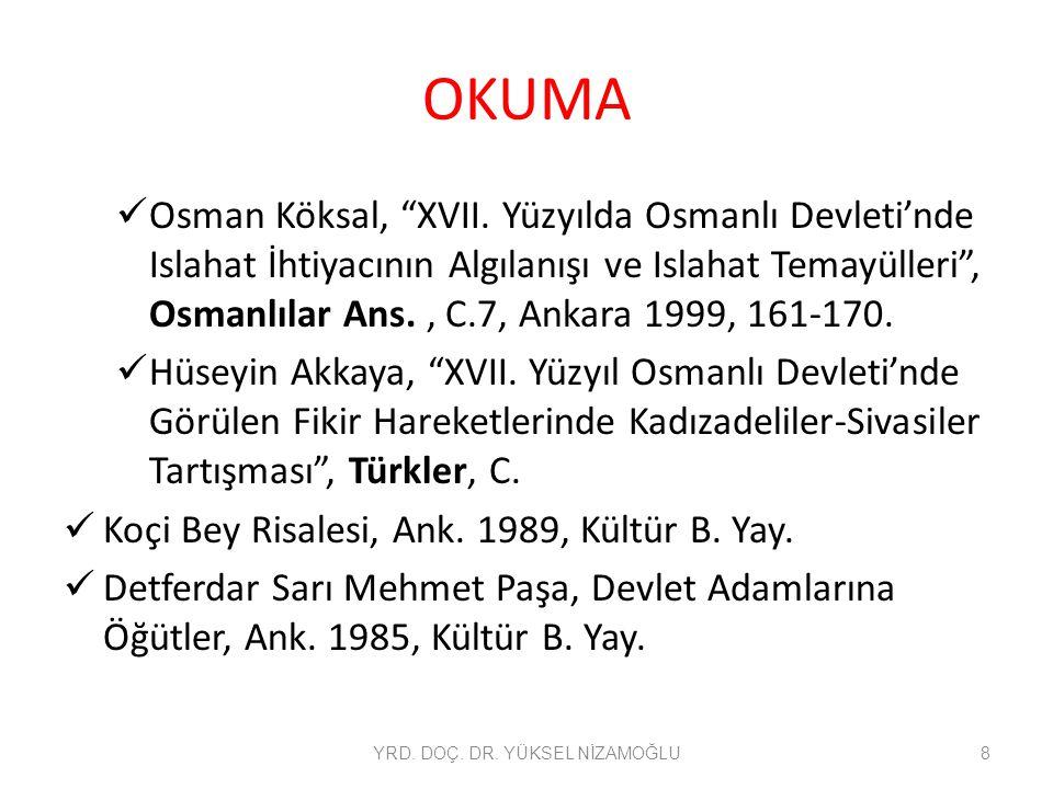 """OKUMA Osman Köksal, """"XVII. Yüzyılda Osmanlı Devleti'nde Islahat İhtiyacının Algılanışı ve Islahat Temayülleri"""", Osmanlılar Ans., C.7, Ankara 1999, 161"""