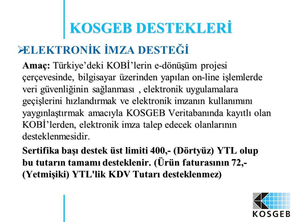 Amaç: Türkiye'deki KOBİ'lerin e-dönüşüm projesi çerçevesinde, bilgisayar üzerinden yapılan on-line işlemlerde veri güvenliğinin sağlanması, elektronik uygulamalara geçişlerini hızlandırmak ve elektronik imzanın kullanımını yaygınlaştırmak amacıyla KOSGEB Veritabanında kayıtlı olan KOBİ'lerden, elektronik imza talep edecek olanlarının desteklenmesidir.