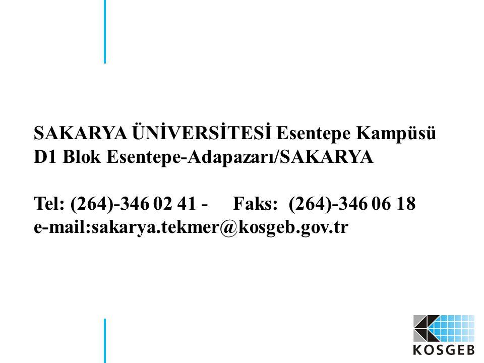 SAKARYA ÜNİVERSİTESİ Esentepe Kampüsü D1 Blok Esentepe-Adapazarı/SAKARYA Tel: (264)-346 02 41 - Faks: (264)-346 06 18 e-mail:sakarya.tekmer@kosgeb.gov.tr