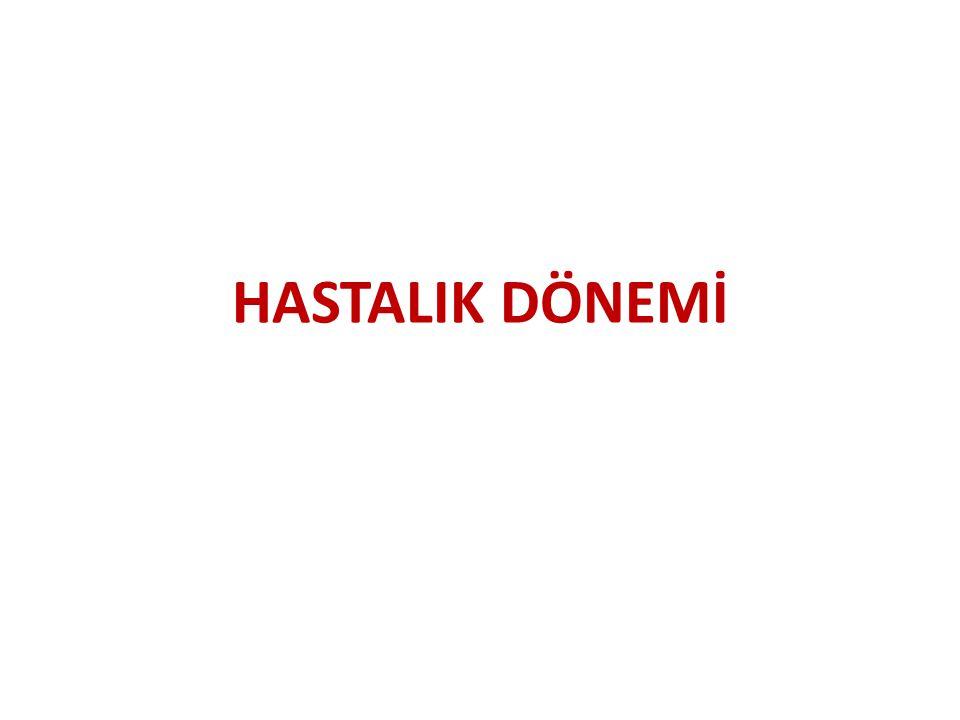 HASTALIK DÖNEMİ