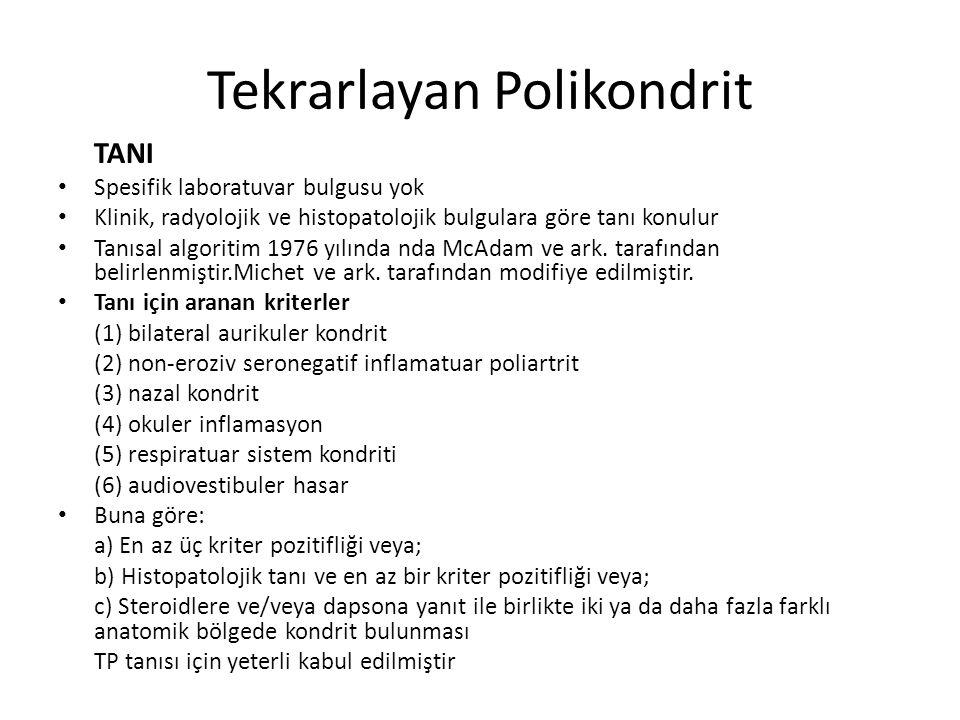 Tekrarlayan Polikondrit TANI Spesifik laboratuvar bulgusu yok Klinik, radyolojik ve histopatolojik bulgulara göre tanı konulur Tanısal algoritim 1976