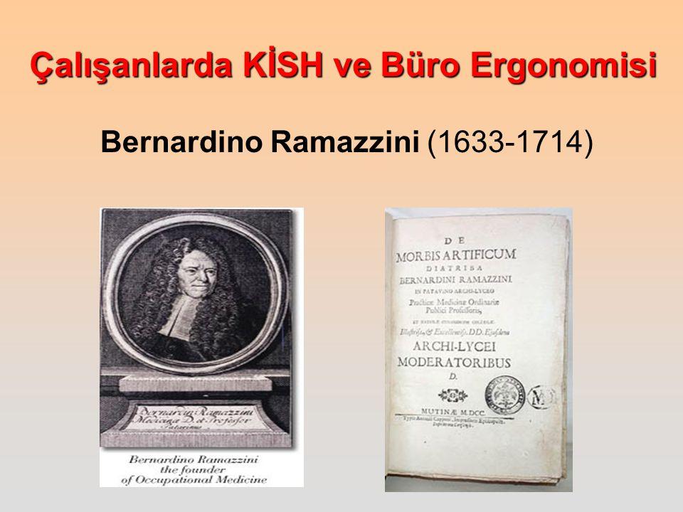 Çalışanlarda KİSH ve Büro Ergonomisi Bernardino Ramazzini (1633-1714)