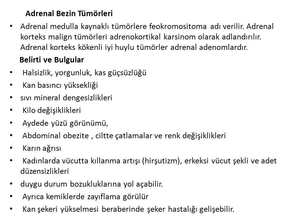 Adrenal Bezin Tümörleri Adrenal medulla kaynaklı tümörlere feokromositoma adı verilir.