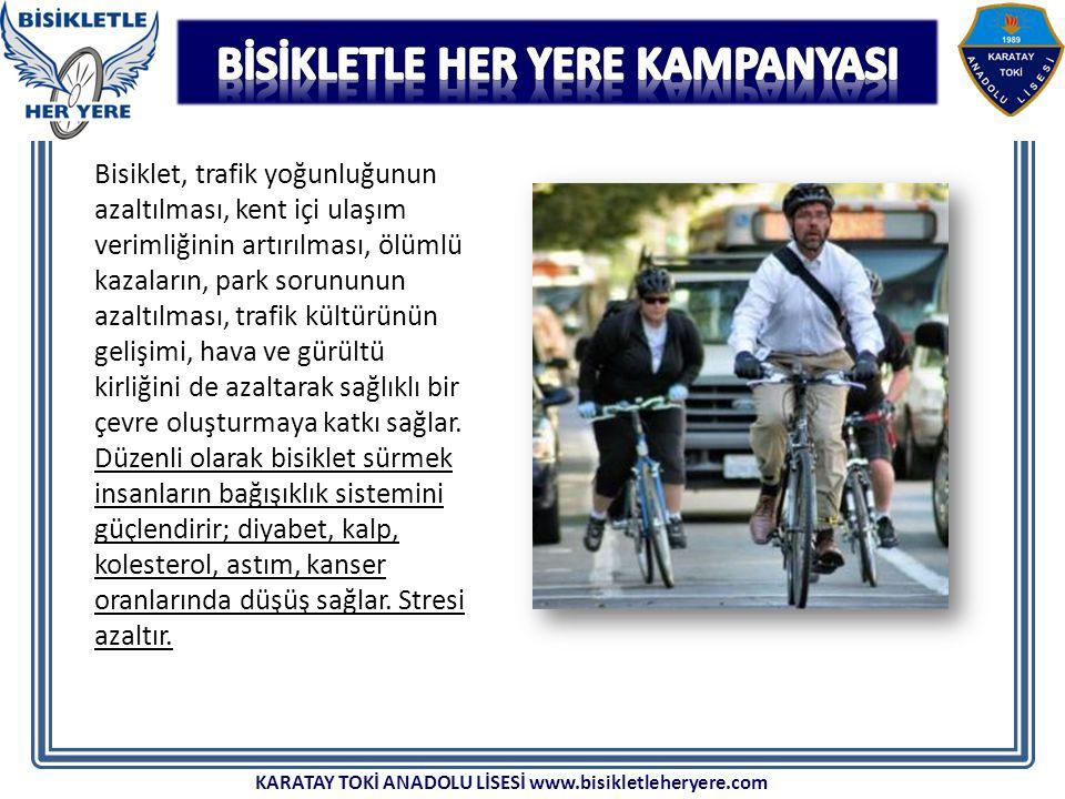 Bisiklet, trafik yoğunluğunun azaltılması, kent içi ulaşım verimliğinin artırılması, ölümlü kazaların, park sorununun azaltılması, trafik kültürünün gelişimi, hava ve gürültü kirliğini de azaltarak sağlıklı bir çevre oluşturmaya katkı sağlar.