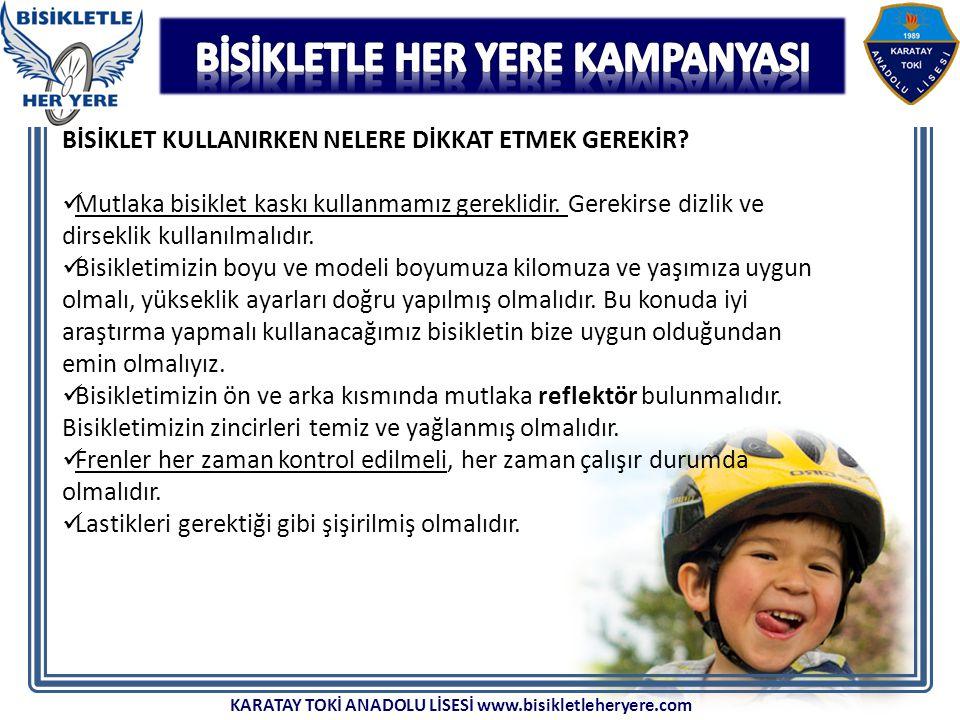 BİSİKLET KULLANIRKEN NELERE DİKKAT ETMEK GEREKİR? Mutlaka bisiklet kaskı kullanmamız gereklidir. Gerekirse dizlik ve dirseklik kullanılmalıdır. Bisikl