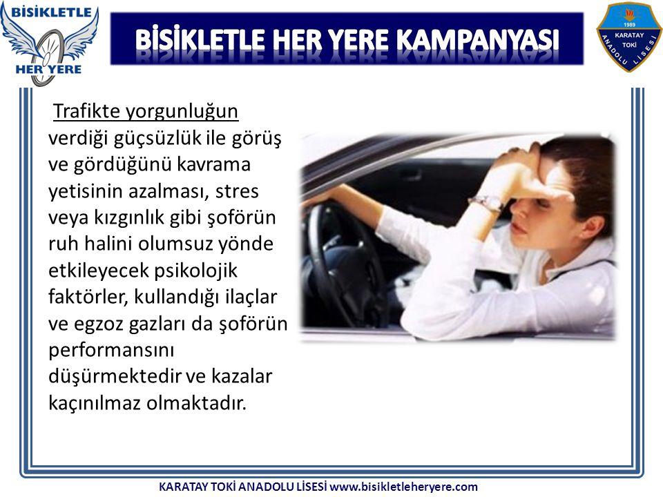Trafikte yorgunluğun verdiği güçsüzlük ile görüş ve gördüğünü kavrama yetisinin azalması, stres veya kızgınlık gibi şoförün ruh halini olumsuz yönde etkileyecek psikolojik faktörler, kullandığı ilaçlar ve egzoz gazları da şoförün performansını düşürmektedir ve kazalar kaçınılmaz olmaktadır.